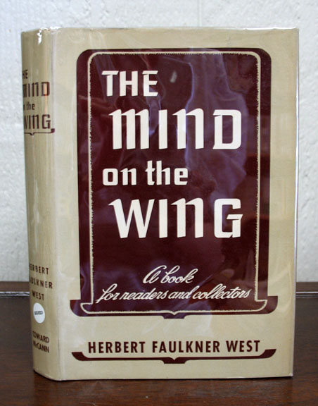 The MIND On The WING. A Book for Readers and Collectors. Frederick Baldwin Adams, Jr. 1910 - 2001, Herbert Faulkner West, Rockwell. 1882 - 1971 Kent.