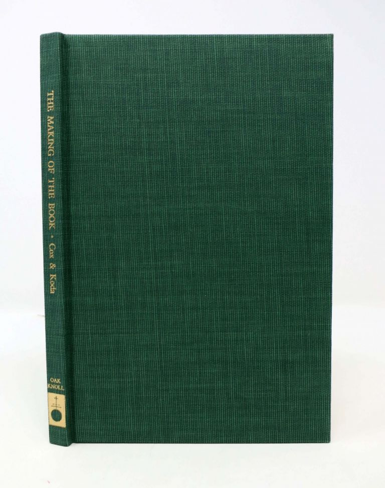 The MAKING Of The BOOK; A Sketch of the Book-Binding Art.; Edited, with an Introduction, by Paul S. Koda. Alfred J. Cox.