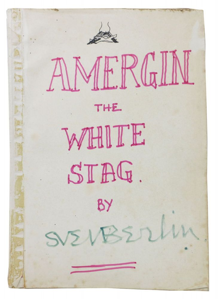 AMERGIN. The White Stag: An Enigma of the Forest. The ORIGINAL 1st DRAFT MSS. Sven Berlin, 1911 - 1999.