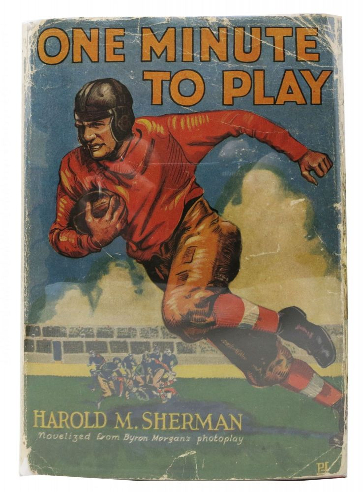 ONE MINUTE To PLAY. Novelized from Byron Morgan's Photoplay. Harold Sherman, orrow. b. 1898.