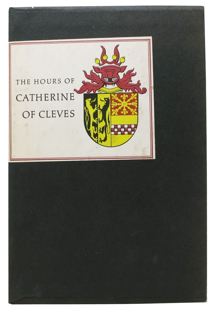 The HOURS Of CATHERINE Of CLEVES.; Introduction and Commentary by John Plummer. John Plummer.
