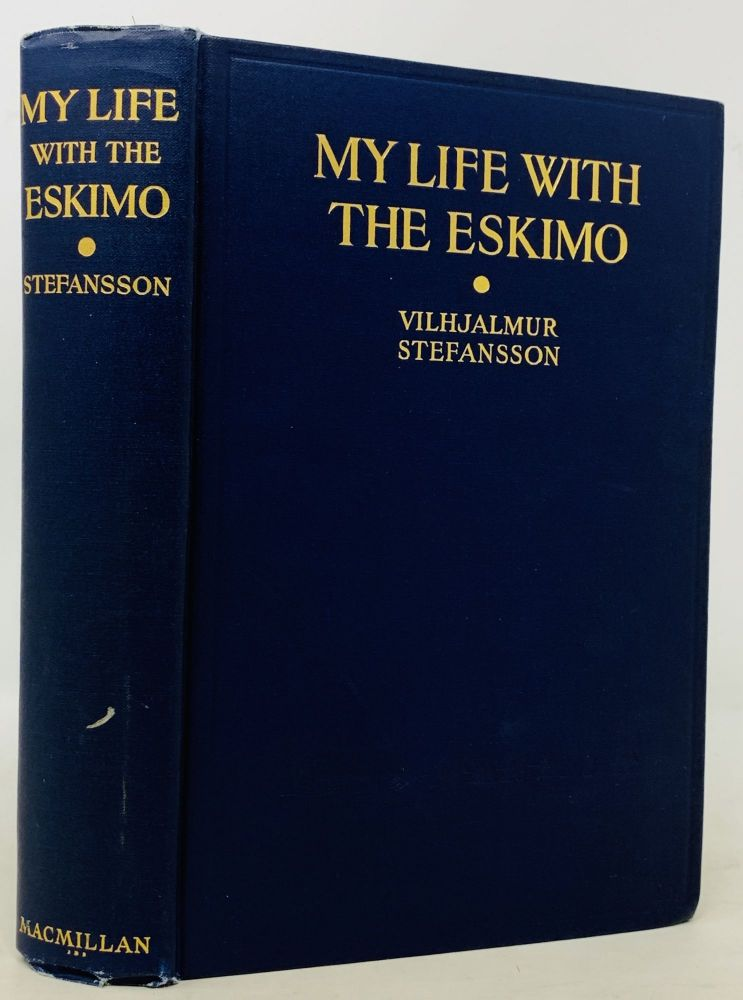 My LIFE With The ESKIMO. Vilhjalmur. Osborn Stefansson, Henry Fairfield, Reginard Walter Brock, Rudolph M. - Contributors Anderson.