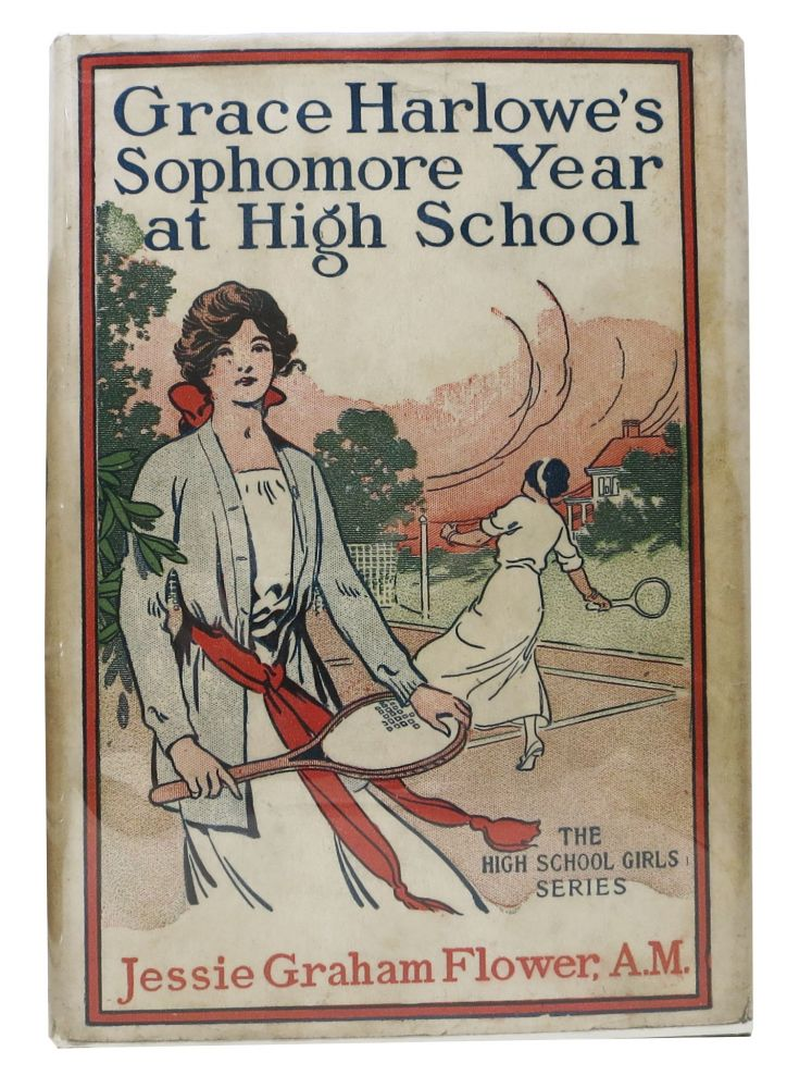 GRACE HARLOWE'S SOPHOMORE YEAR At HIGH SCHOOL or The Record of the Girl Chums in Work and Athletics. The High School Girls Series #2. Jessie Graham Flower.