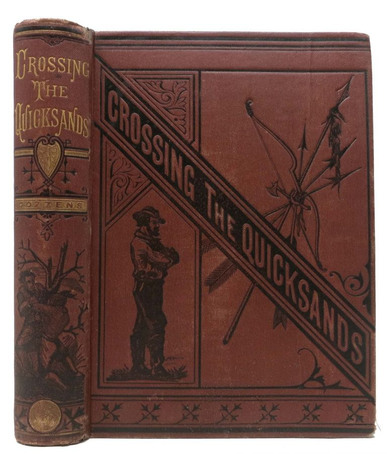 CROSSING The QUICKSANDS; or, The Veritable Adventures of Hal and Ned Upon the Pacific Slope. The Young Trail Hunters' Series, v 2. Samuel Woodworth Cozzens, 1834 - 1878.