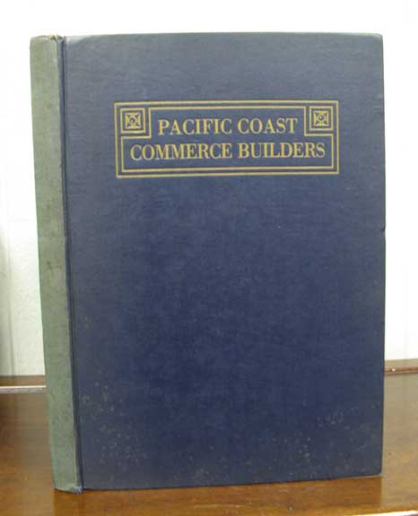PACIFIC COAST COMMERCE BUILDERS. This Volume Contains Descriptions and Illustrations of the Various Commercial Activities of California. Prepared by Their Several Chambers of Commerce. . B. Mergen, . M. - Preston, atthew, liver.