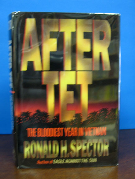 AFTER TET. The Bloodiest Year in Vietnam. Ronald H. Spector.