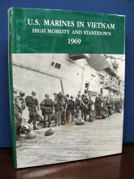 U.S. MARINES In VIETNAM. High Mobility and Standdown. 1969. Charles R. Smith.