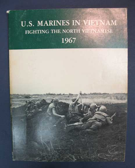 U.S. MARINES In VIETNAM. Fighting the North Vietnamese. 1967. Major Gary L. Telfer, Lieutenant Colonel Lane Rogers, V. Keith Fleming, Jr.
