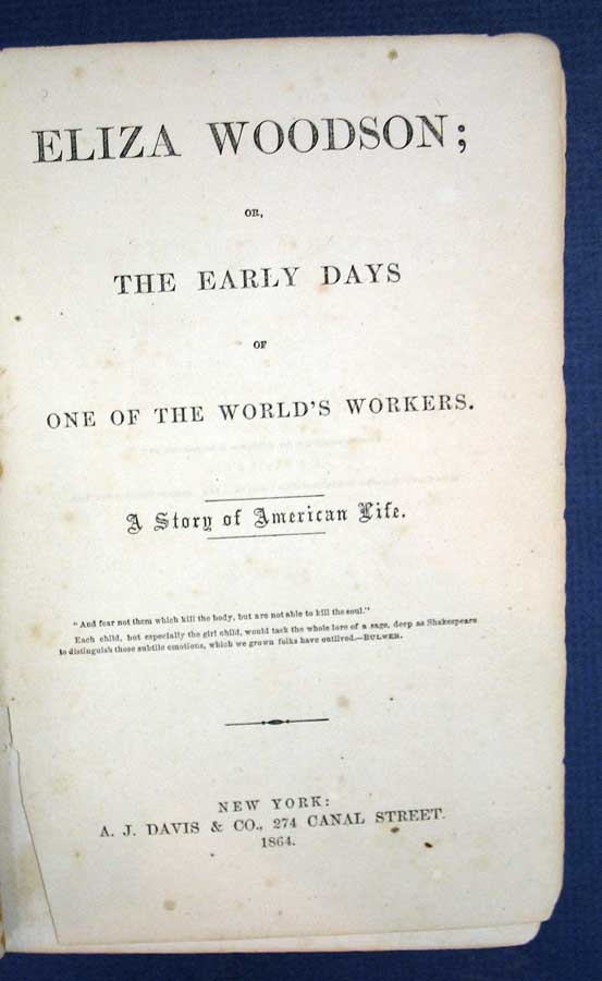 ELIZA WOODSON; or, The Early Days of One of the World's Workers. A Story of American Life. Woodson, Eliza Farnham, Burhans. 1815 - 1864.