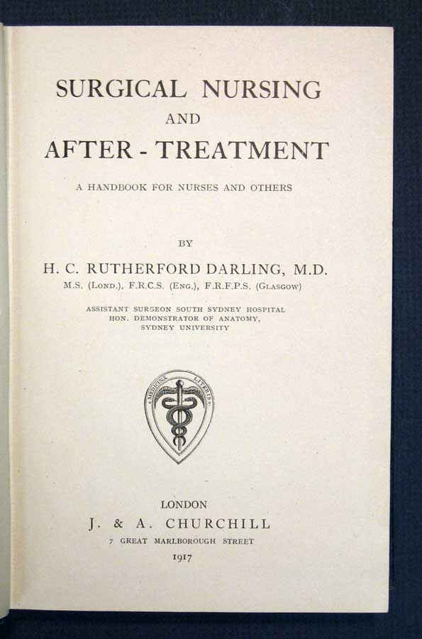 SURGICAL NURSING And AFTER - TREATMENT. A Handbook for Nurses and Others. . . Rutherford Darling, M. D., b. 1886, arry, ecil.