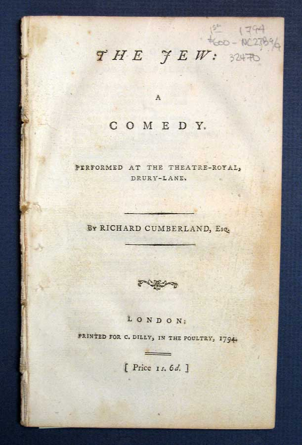 The JEW: A Comedy. Performed at the Theatre-Royal, Drury-Lane. Richard Cumberland, 1732 - 1811.