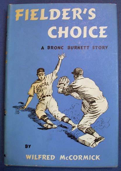 FIELDER'S CHOICE. A Bronc Burnett Story #3. Wilfred McCormick.