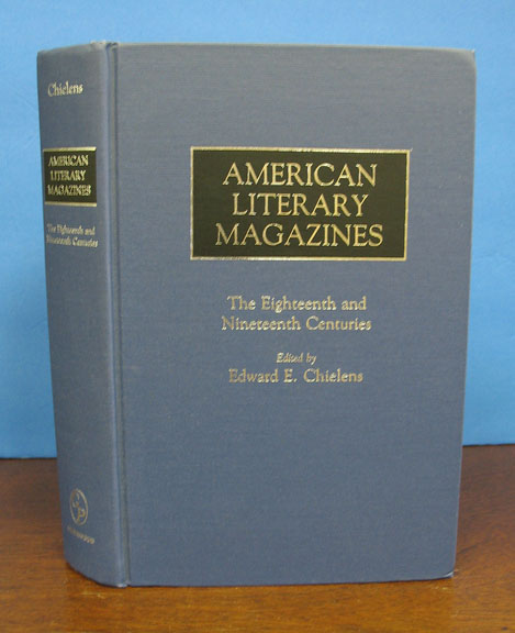 AMERICAN LITERARY MAGAZINES. The Eighteenth and Nineteenth Centuries. Edward E. - Chielens.