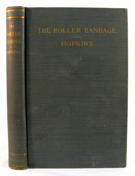 The ROLLER BANDAGE. William Barton Hopkins, M. D.