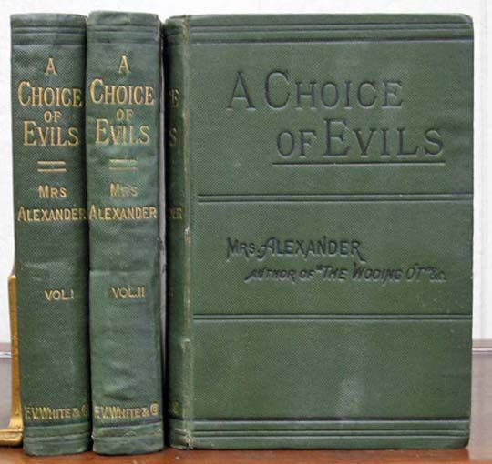A CHOICE Of EVILS. A Novel. In Three Volumes. Alexander Mrs, nee Annie French. 1825 - 1902 Mrs Alexander Hector.