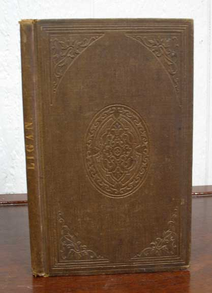 """LIGAN: A Collection of Tales and Essays. """"By W. D."""", William. 1808 - 1882 Duane."""