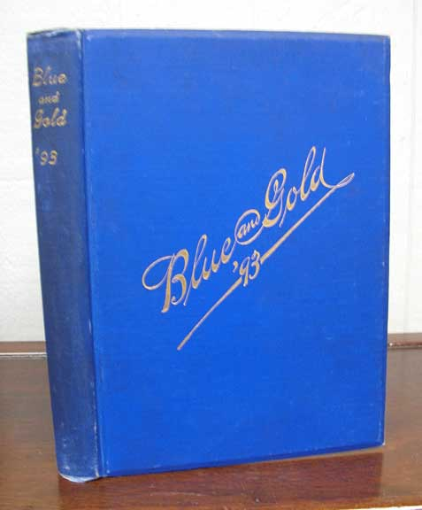 The BLUE And GOLD. '93. Vol. XIX. Published by the Junior Class of the University of California, Berkeley, California. University of California Yearbook, J. D. - Burks, Frank Norris, 1870 - 1902.
