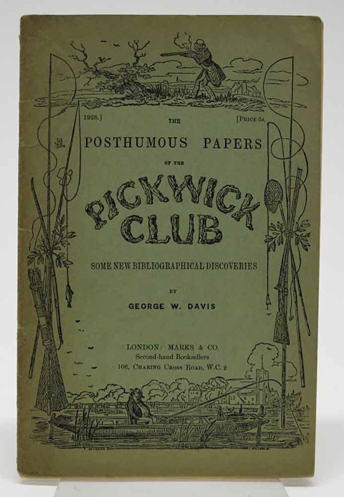 The POSTHUMOUS PAPERS Of The PICKWICK CLUB: Some New Bibliographic Discoveries. Bibliography, George W. Davis.