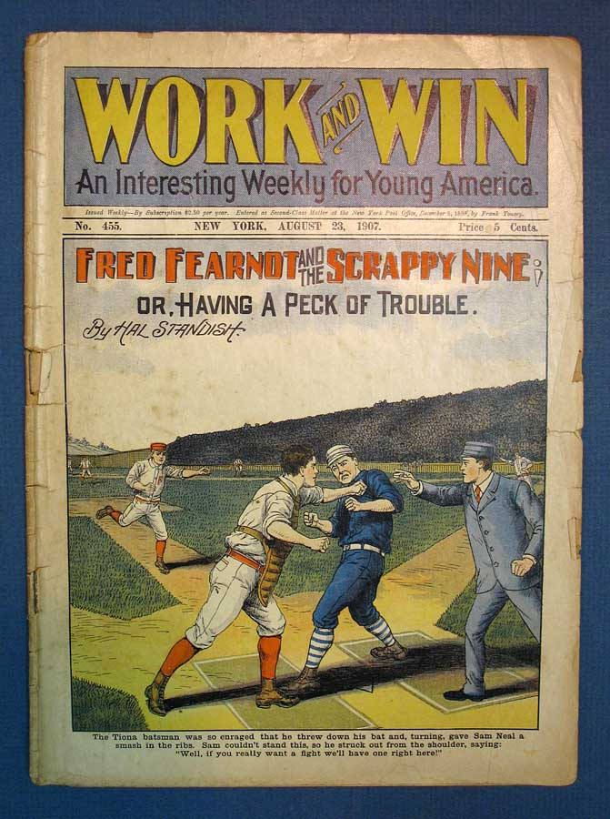 "FRED FEARNOT And The SCRAPPY NINE; or, Having a Peck of Trouble. ""Work and Win. An Interesting Weekly for Young America."" No. 455. August 23, 1907. Baseball Fiction, Harvey K. Shackleford, George W. Goode."