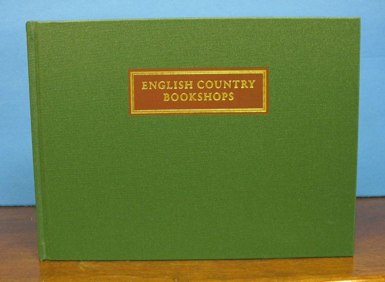 ENGLISH COUNRTY BOOKSHOPS. Being a Further Part of a Pictorial Record of The Antiquarian Book Trade: Portraits & Premises. David Chambers, b. 1930.