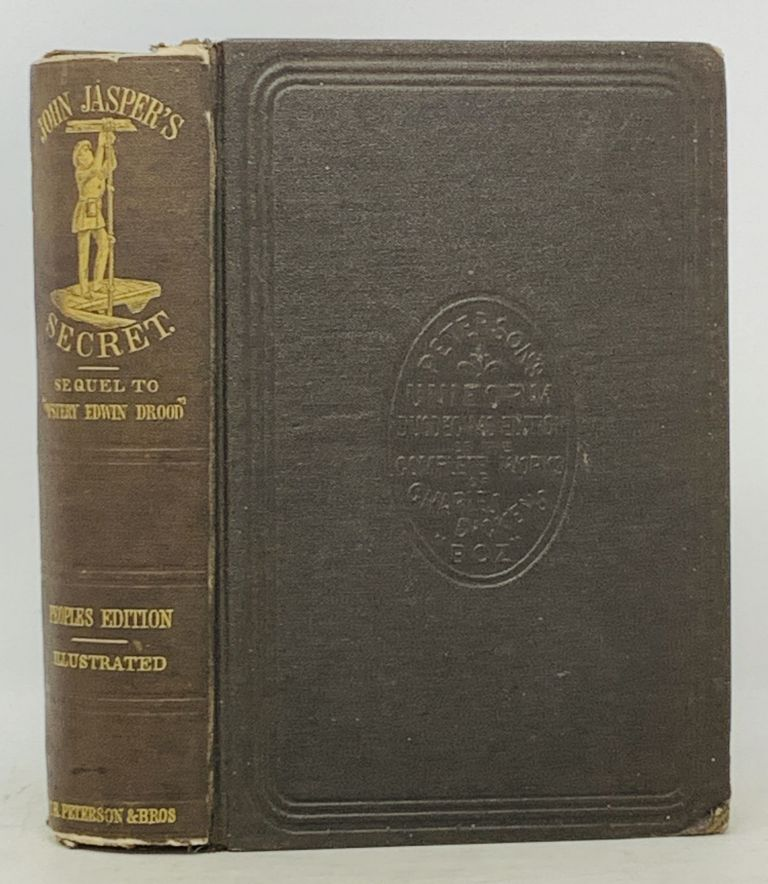 "JOHN JASPER'S SECRET. A Sequel to Charles Dickens' Unfinished Novel ""The Mystery of Edwin Drood.""; From Peterson's Uniform Duodecimo Edition of the Complete Works of Charles Dickens ""Boz"" Charles. 1812 - 1870 Dickens, Henry Morford."