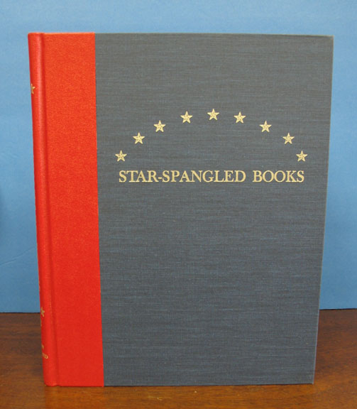 """STAR- SPANGLED BOOKS. Books, Sheet Music, Newspapers, Manuscripts and Persons Associated with """"The Star-Spangled Banner"""" P. W. - Compiler. Howard Filby, Edward E. - Director."""
