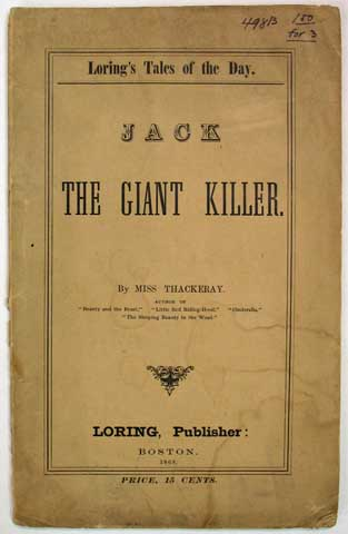 JACK The GIANT KILLER. Loring's Tales of the Day. Miss Thackeray, Anne Isabella. 1837 - 1923.