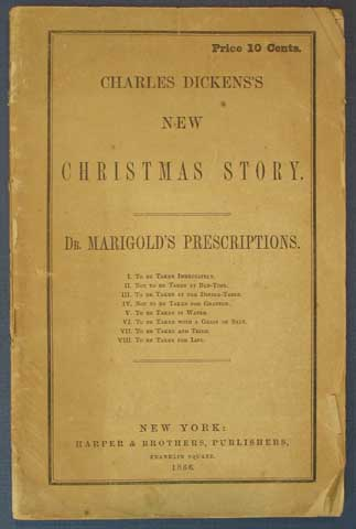 DR. MARIGOLD'S PRESCRIPTIONS. Charles Dickens's New Christmas Story. Price 10 Cents. Charles . Mulholland Dickens, Hesba, Charles Allston . Stretton, Rosa. Collins, 1812 - 1870, 1827 - 1876, Sarah. 1832 - 1911 Smith.