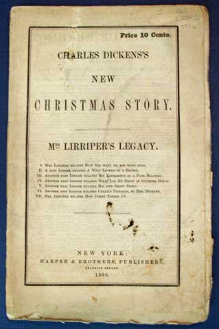 MRS. LIRRIPER'S LEGACY. Charles Dickens's New Christmas Story. Price 10 Cents. Charles . Mulholland Dickens, Hesba, Amelia Ann Blandord. Stretton, Henry T. Edwards, Charles Allston . Spicer, Rosa. Collins, 1812 - 1870, 1827 - 1876, Sarah. 1832 - 1911 Smith.