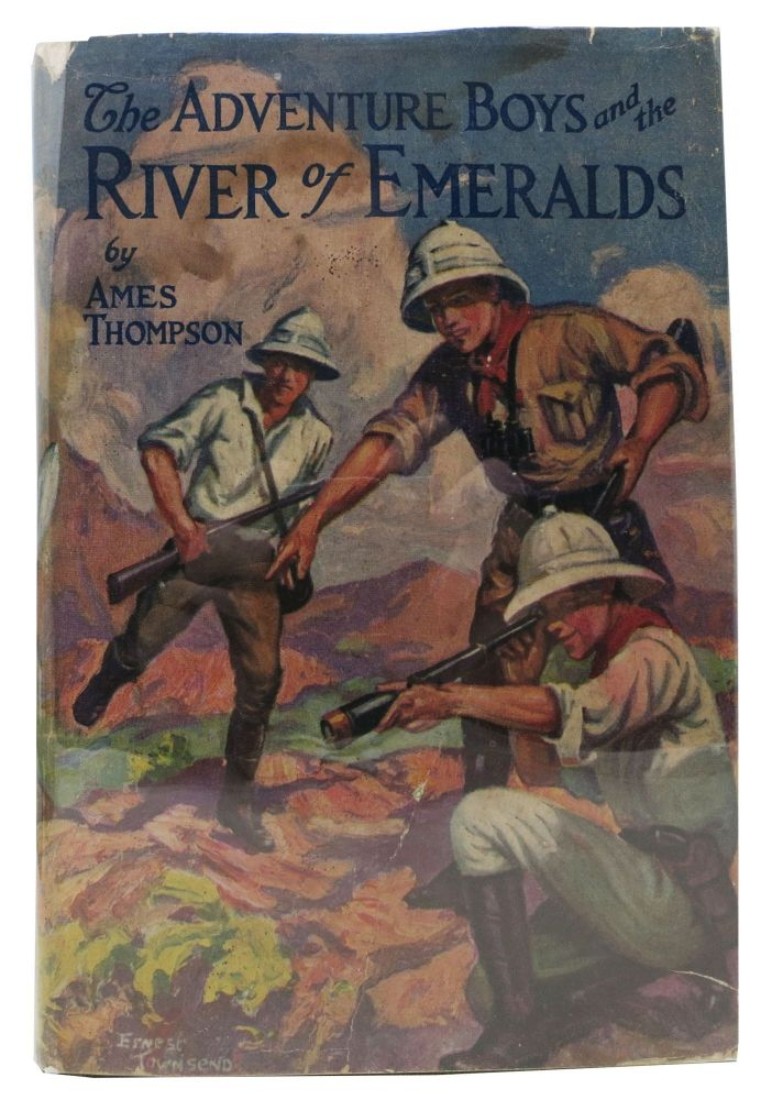 The ADVENTURE BOYS And The RIVER Of EMERALDS. The Adventure Boys Series #2. Ames Thompson, Josephine Chase.
