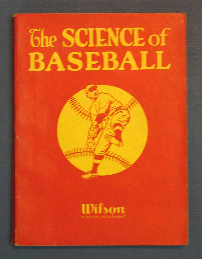 "The SCIENCE Of BASEBALL. A Text-Book of ""Inside"" Baseball Completely Covering Every Department and Phase of Baseball- How to Play and Coach the Game. Instructional Manual, Byrd Douglas."