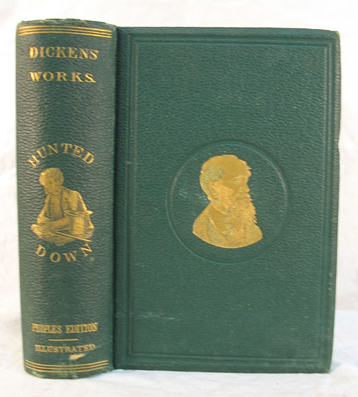 HUNTED DOWN; And Other Reprinted Pieces. From Peterson's People's Duodecimo Edition of Charles Dickens' Works. Charles Dickens, 1812 - 1870.
