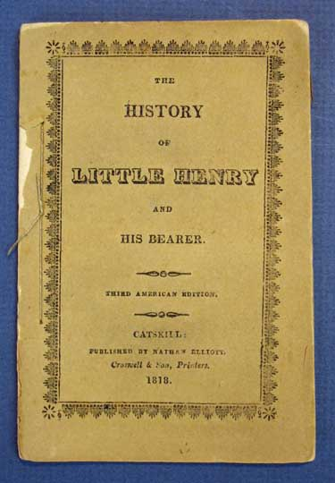 The HISTORY Of LITTLE HENRY And His Bearer. Mrs. Mary Martha. 1775 - 1851 Sherwood, Ann Taylor, 1782 - 1866.