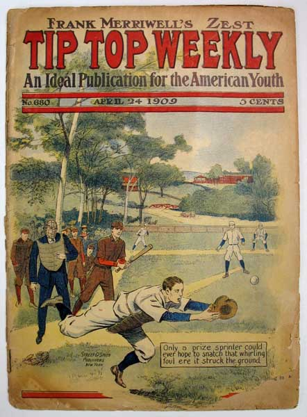 """FRANK MERRIWELL'S ZEST or The Spirit of the School. [as published in] Tip Top Weekly. No. 680. April 24, 1909. Baseball Fiction, Burt L. Standish, William George """"Gilbert"""". 1866 - 1945 pseudonym for Patten."""