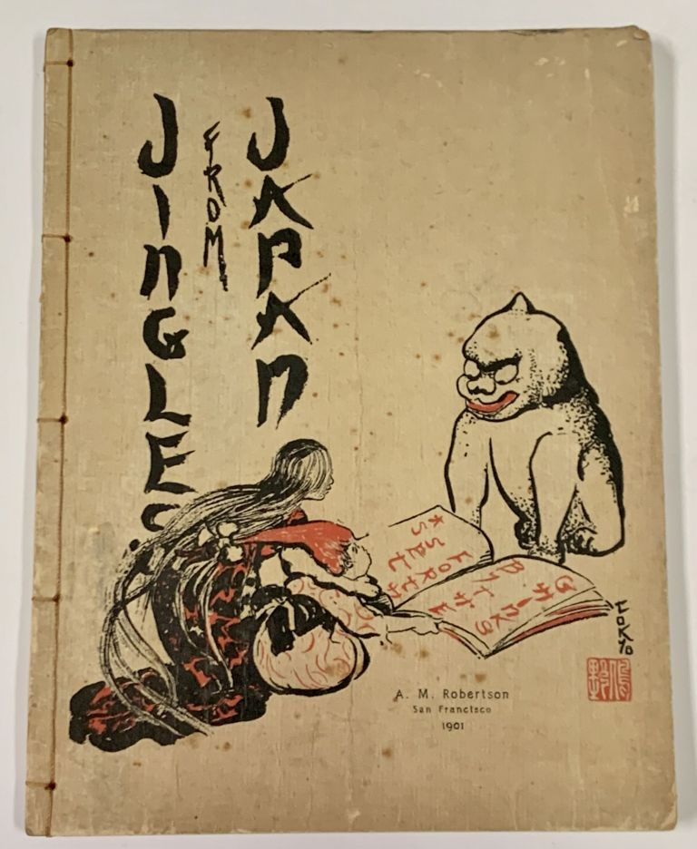 JINGLES From JAPAN. As Set Forth by the Chinks. Racist Literature, Mabel - Author. Hyde Hyde, Helen -.