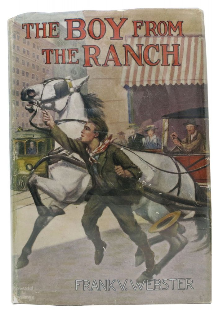 The BOY From The RANCH or Roy Bradner's City Experiences. Frank Webster Series #3. Frank V. Webster, Stratemeyer Syndicate pseudonym.