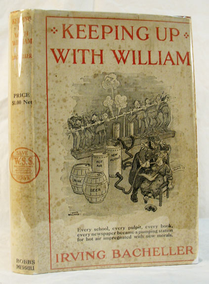KEEPING UP With WILLIAM: In Which the Honorable Socrates Potter Talks of the Relative Merits of Sense Common and Preferred. Irving . Williams Bacheller, Gaar, 1859 - 1950, 1880 - 1935.