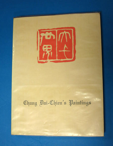 CHANG DAI-CHIEN'S PAINTINGS. With 130 Reproductions of the Master's Paintings Since 1944. Chang - Subject. Ling-mai Dai-Chien, Kao -, Yao - English Text Hsin-nung, Daqian. 1899 - 1983 also Zhang.
