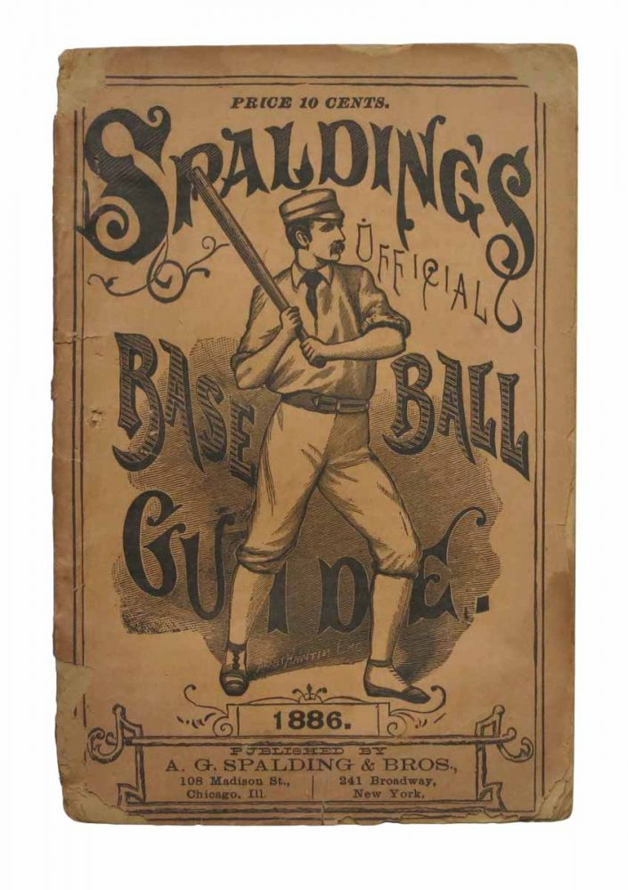 SPALDING'S BASE BALL GUIDE And Official League Book for 1886. A Complete Hand Book of the National Game of Base Ball. Baseball, Spalding, lbert, oodwill. 1850 - 1915.