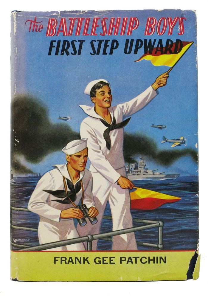 The BATTLESHIP BOYS FIRST STEP UPWARD. Battleship Boys Series #2. Frank Gee Patchin.