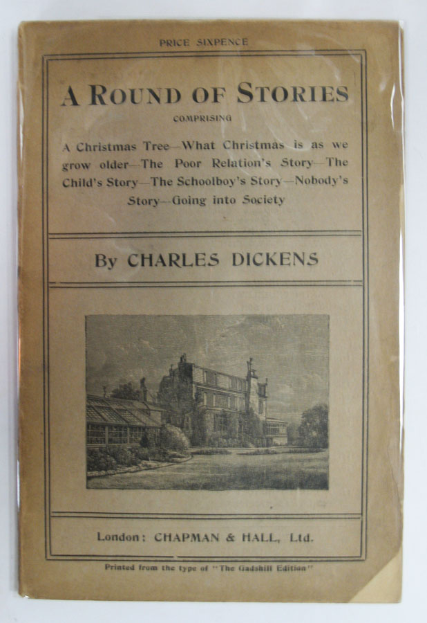 A ROUND Of STORIES. Charles Dickens, 1812 - 1870.