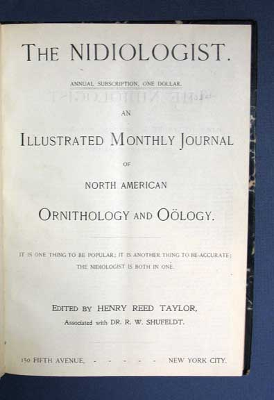 The NIDIOLOGIST. An Illustrated Monthly Journal of North American Ornithology and Oology. Vol. II. No. 1. September, 1894. - Vol. II. No. 12. August, 1895. Henry Reed - Taylor.
