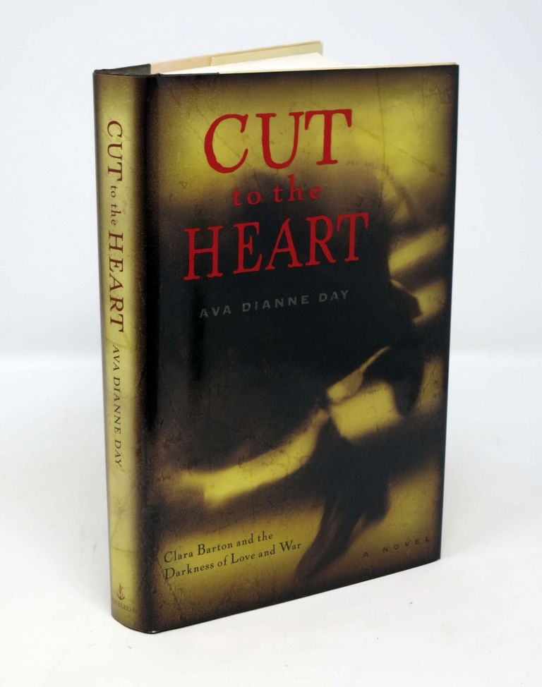 CUT To The HEART. Clara Barton and the Darkness of Love and War. Clara - Subject. Day Barton, Ava Dianne.