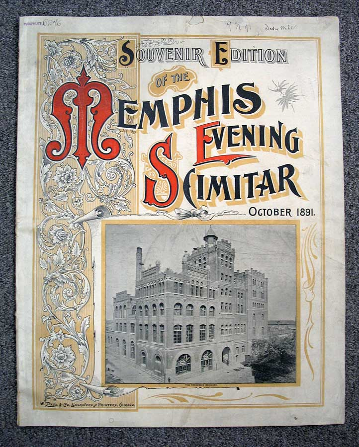 SOUVENIR EDITION Of The MEMPHIS EVENING SCIMITAR. October 1891. Pamphlet 6276. H. P. Ricketts A. B. Pickett, C. P. J. Mooney - Contributors, T. A. Wright.