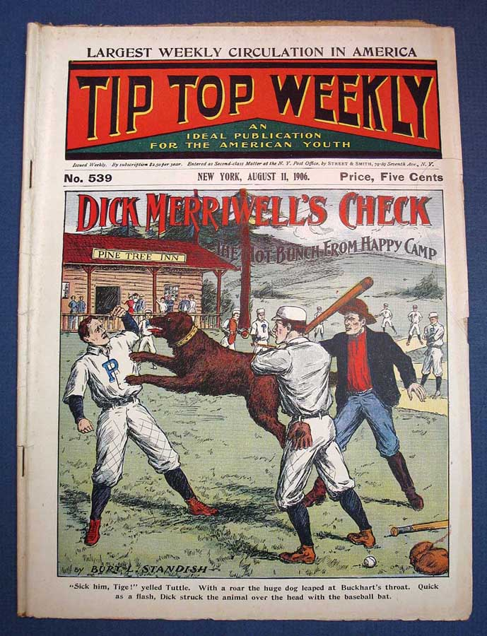 """DICK MERRIWELL'S CHECK or, The Hot Bunch from Happy Camp. Tip Top Weekly. No. 539. August 11, 1906. Baseball Fiction, Burt L. Standish, William George """"Gilbert"""". pseudonym for Patten."""