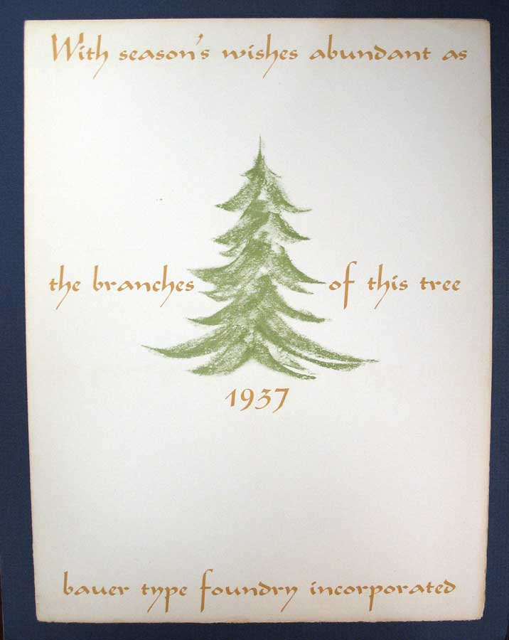 WITH SEASON'S WISHES ABUNDANT As The BRANCHES Of This TREE. 1937. Bauer's Family Tree of Printing Types. Printed on the Occasion of the Hundredth Anniversary Celebration of our Foundry 1837 - 1937. Bauer Type Foundry Incorporated Instructional Catalogue.