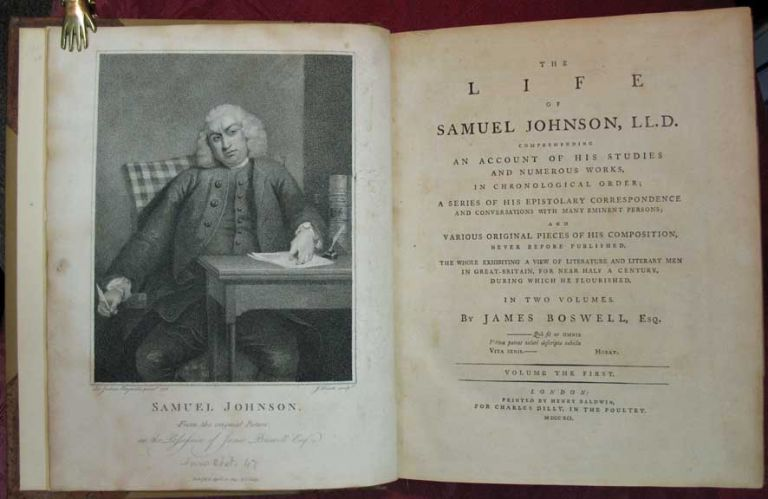 The LIFE Of SAMUEL JOHNSON Comprehending an Account of His Studies and Numerous Works, in Chronological Order; A Series of His Epistolary Correspondence and Conversations with Many Eminent Persons; and Various Original Pieces of His Composition, Never Before Published. The Whole Exhibiting a View of Literature and Literary Men in Great - Britain, for Nearly Half a Century, During Which He Flourished. In Two Volumes. Samuel. 1709 - 1784 Johnson, James Boswell, 1740 - 1795.