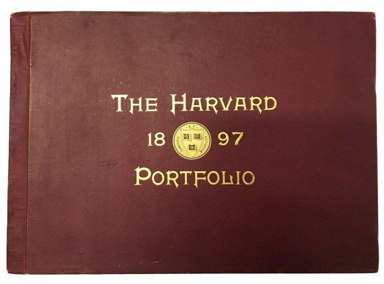 The HARVARD PORTFOLIO Being a Complete Collection of Pictures of the Senior Class, Faculty, College Buildings, Athletic Teams, Etc., of Harvard University, for Eighteen Hundred and Ninety-Seven. Arranged and Edited by William B. Wolffe, of the Class of Ninety-Five. Volume VIII. College Yearbook, William B. - Wolffe.