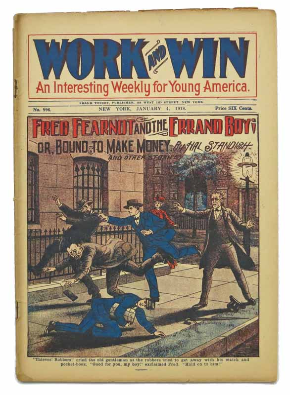 "FRED FEARNOT And The ERRAND BOY; Or, Bound to Make Money. And Other Stories. ""Work and Win. An Interesting Weekly for Young America."" No. 996. January 4, 1918. Hal Standish, Harvey K. Shackleford, George W. Goode."