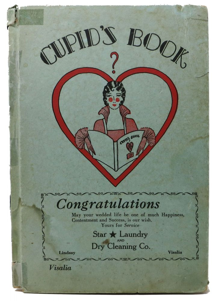 CUPID'S BOOK. Visalia Issue. California Cookery, E. F. - Compiler Kiessling.
